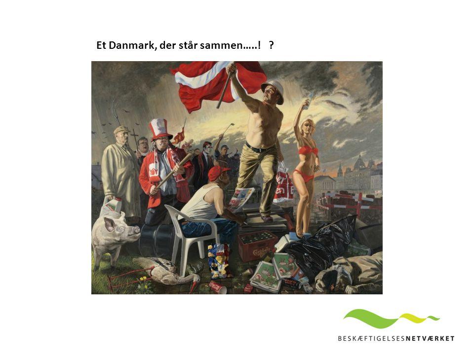 Et Danmark, der står sammen…..!