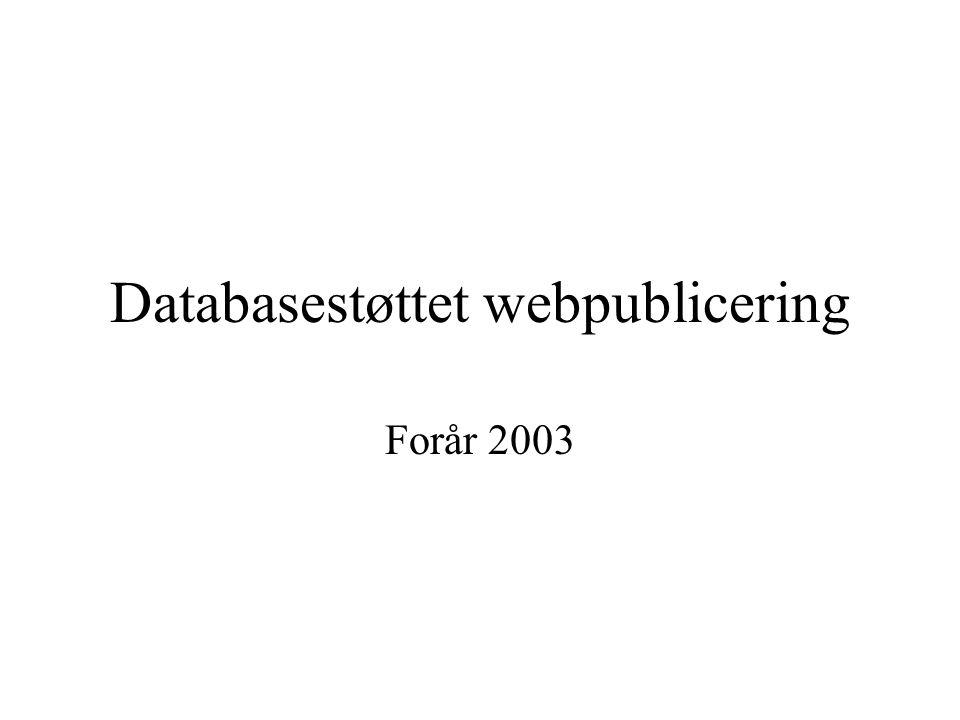 Databasestøttet webpublicering Forår 2003