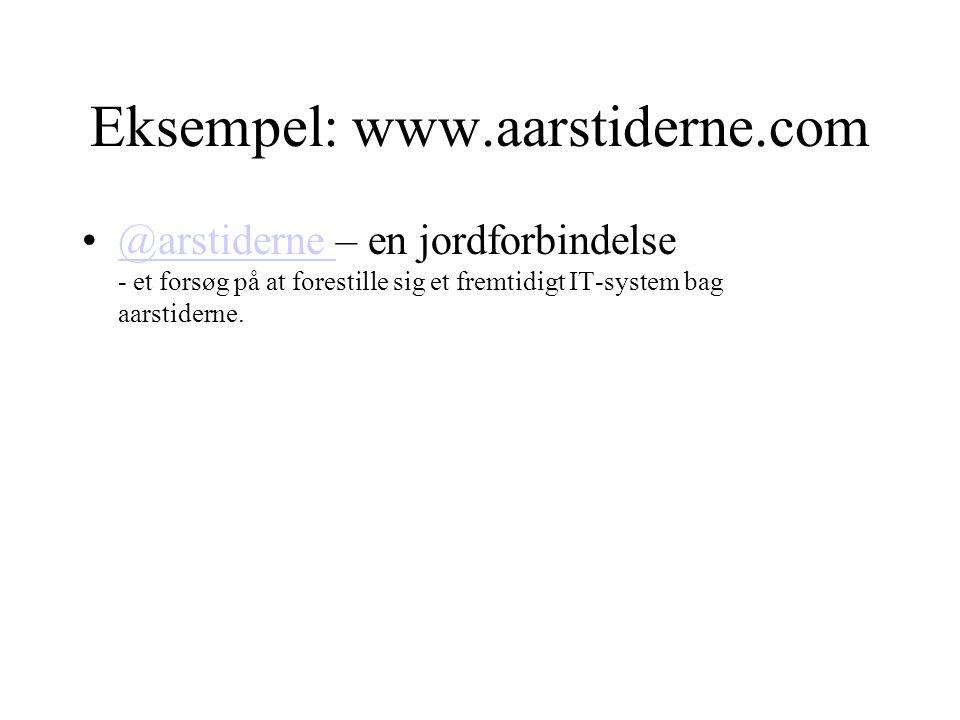 Eksempel: www.aarstiderne.com @arstiderne – en jordforbindelse - et forsøg på at forestille sig et fremtidigt IT-system bag aarstiderne.@arstiderne