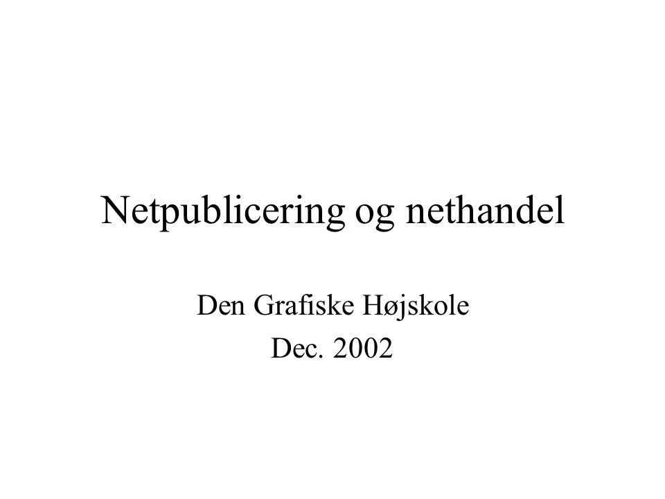 Netpublicering og nethandel Den Grafiske Højskole Dec. 2002