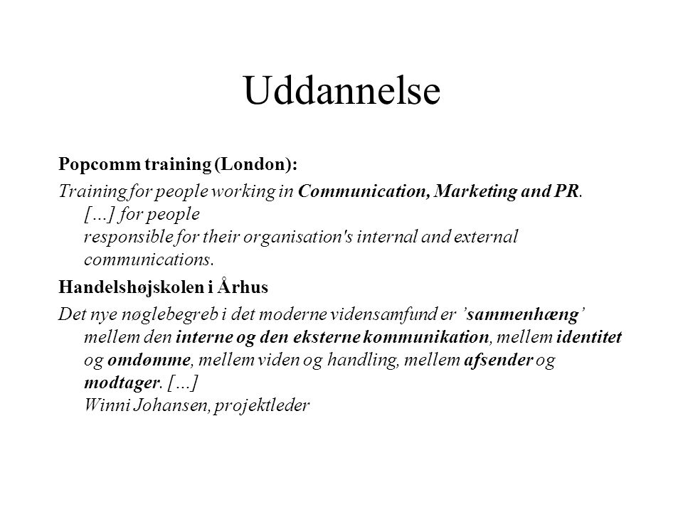 Uddannelse Popcomm training (London): Training for people working in Communication, Marketing and PR.