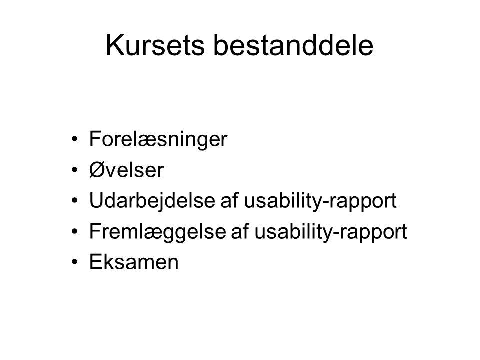 Kursets bestanddele Forelæsninger Øvelser Udarbejdelse af usability-rapport Fremlæggelse af usability-rapport Eksamen