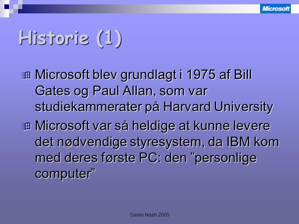 Søren Noah 2005 Historie (1)  Microsoft blev grundlagt i 1975 af Bill Gates og Paul Allan, som var studiekammerater på Harvard University  Microsoft var så heldige at kunne levere det nødvendige styresystem, da IBM kom med deres første PC: den personlige computer
