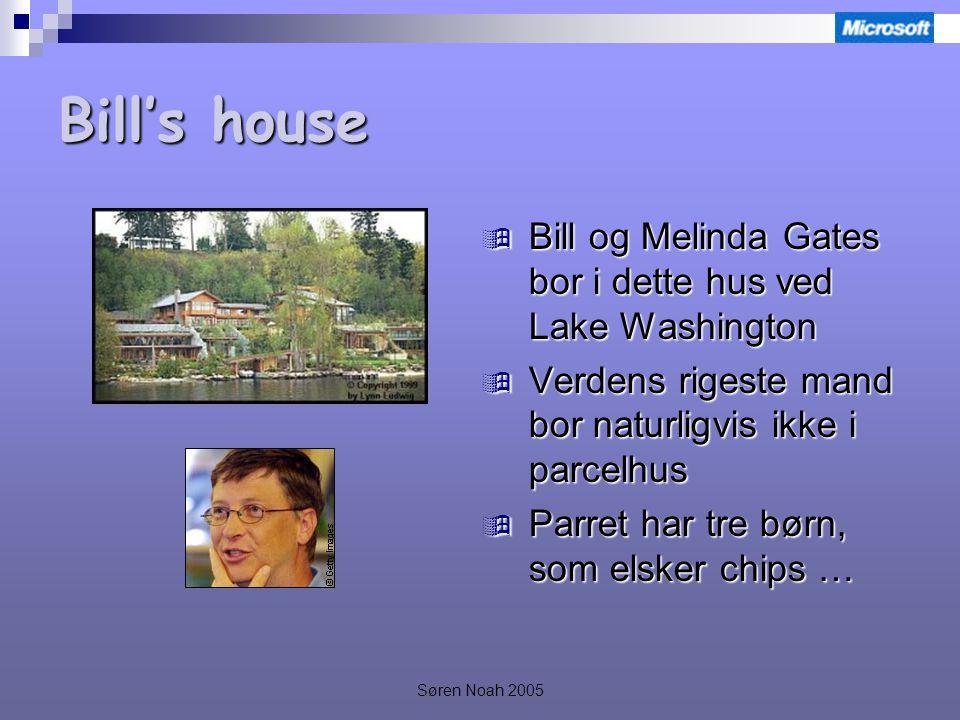 Søren Noah 2005 Bill's house  Bill og Melinda Gates bor i dette hus ved Lake Washington  Verdens rigeste mand bor naturligvis ikke i parcelhus  Parret har tre børn, som elsker chips …
