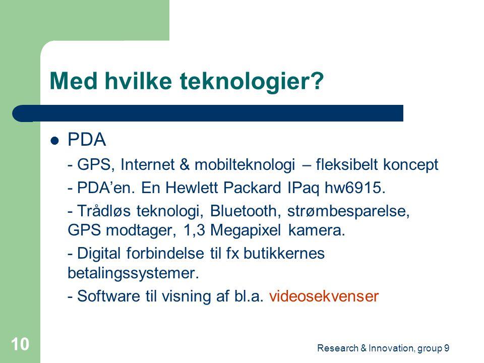 Research & Innovation, group 9 10 PDA - GPS, Internet & mobilteknologi – fleksibelt koncept - PDA'en.