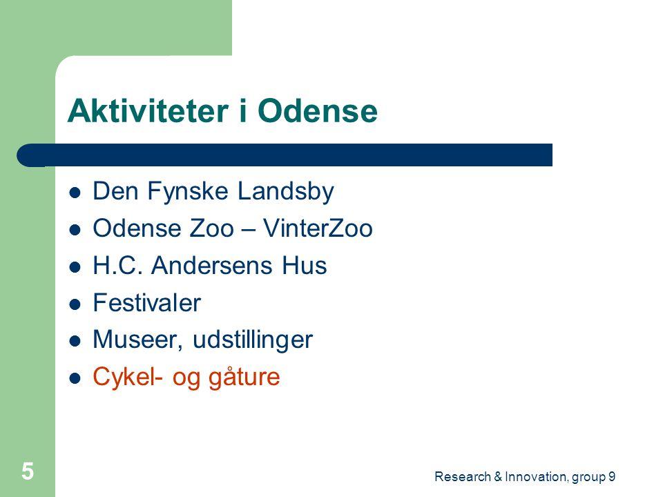 Research & Innovation, group 9 5 Aktiviteter i Odense Den Fynske Landsby Odense Zoo – VinterZoo H.C.