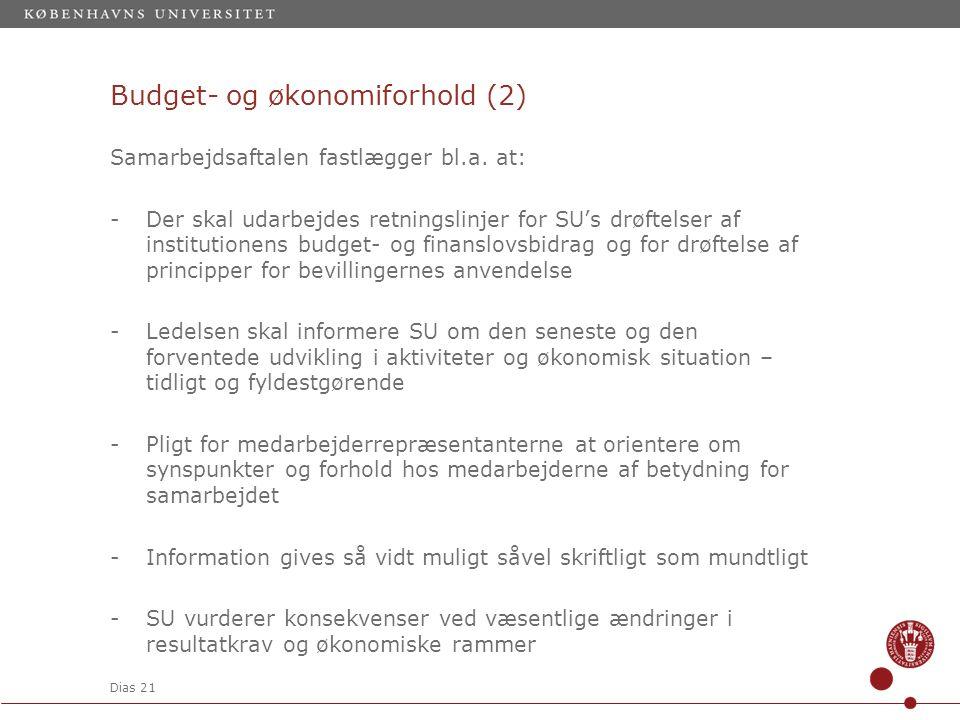 Dias 21 Budget- og økonomiforhold (2) Samarbejdsaftalen fastlægger bl.a.
