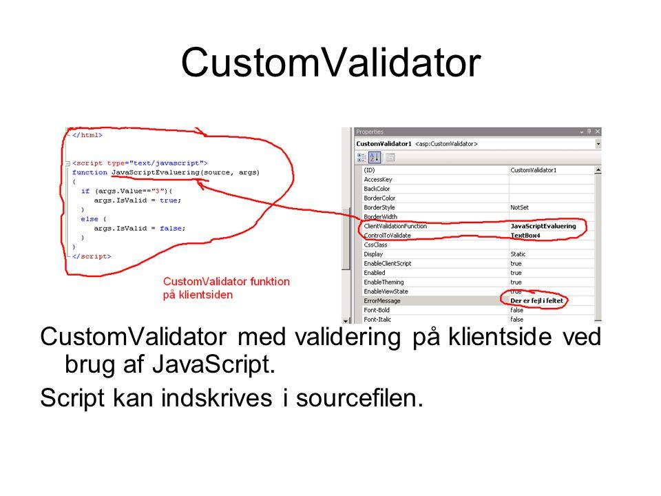 CustomValidator CustomValidator med validering på klientside ved brug af JavaScript.
