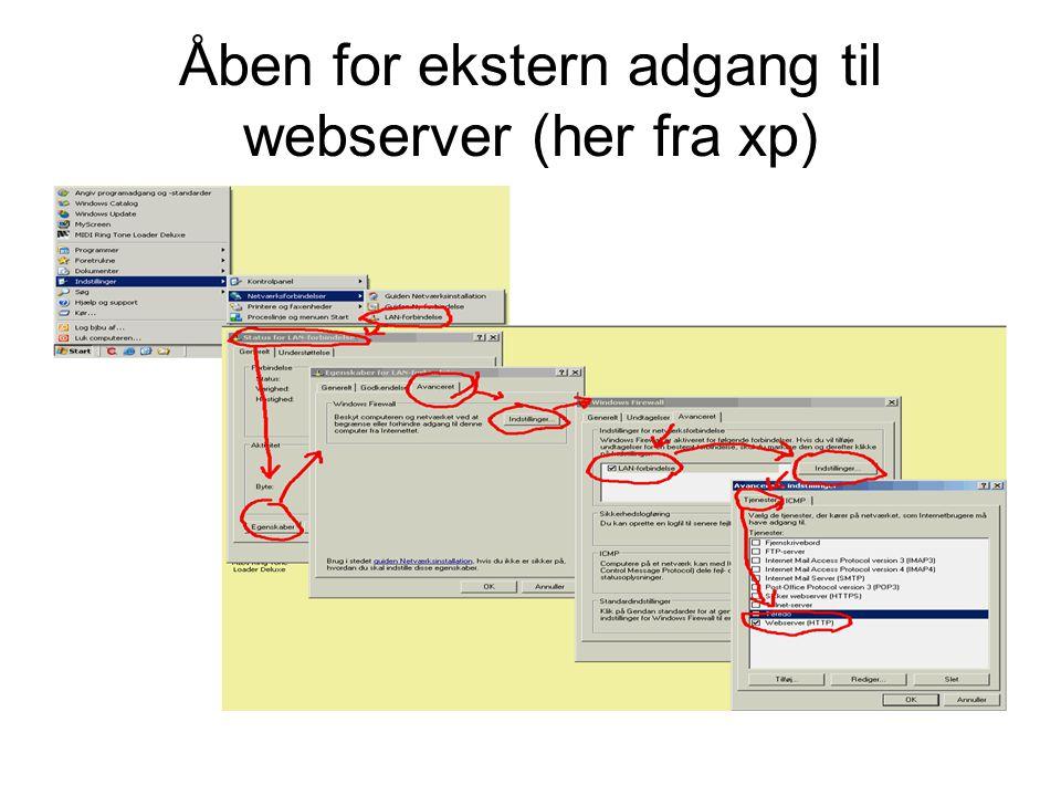 Åben for ekstern adgang til webserver (her fra xp)