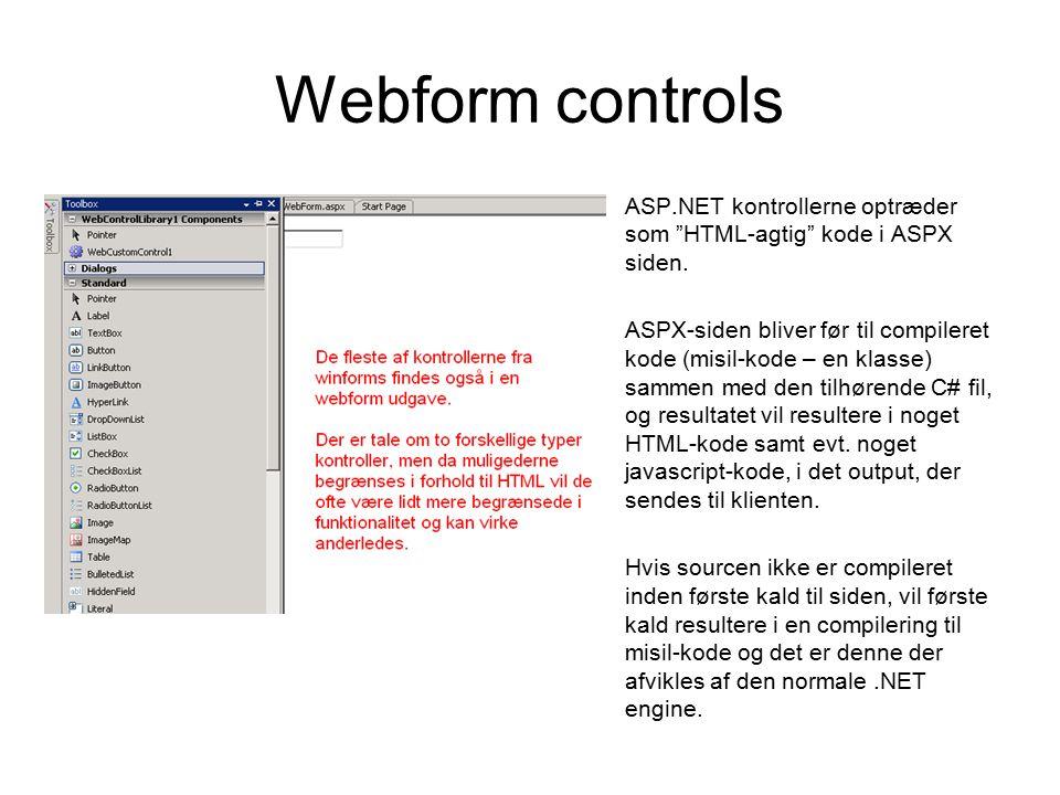 Webform controls ASP.NET kontrollerne optræder som HTML-agtig kode i ASPX siden.