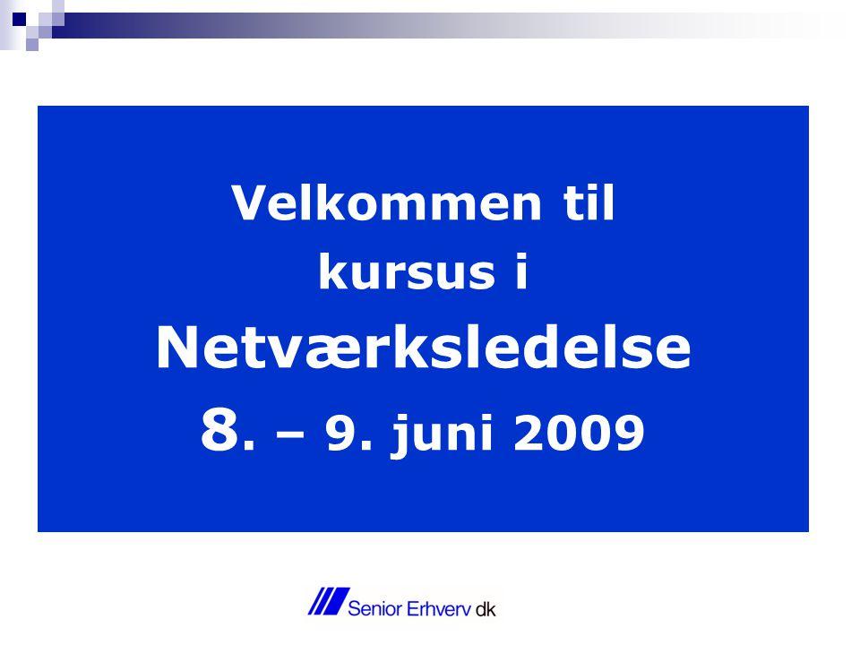 Velkommen til kursus i Netværksledelse 8. – 9. juni 2009