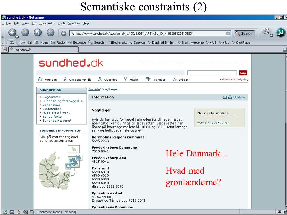 Semantiske constraints (2) Hele Danmark... Hvad med grønlænderne