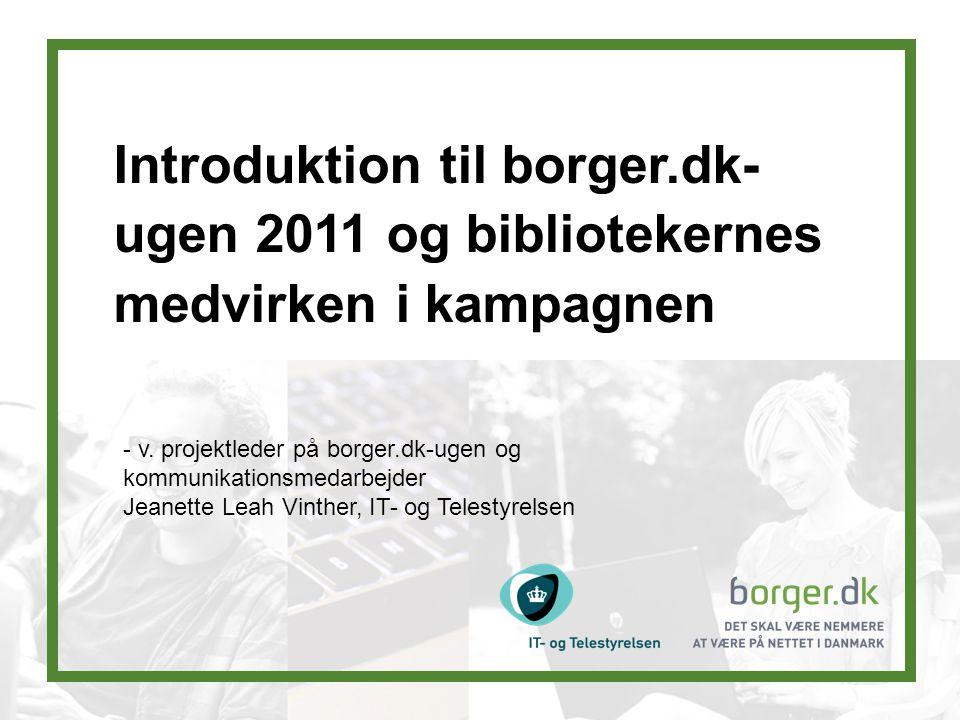 Introduktion til borger.dk- ugen 2011 og bibliotekernes medvirken i kampagnen - v.