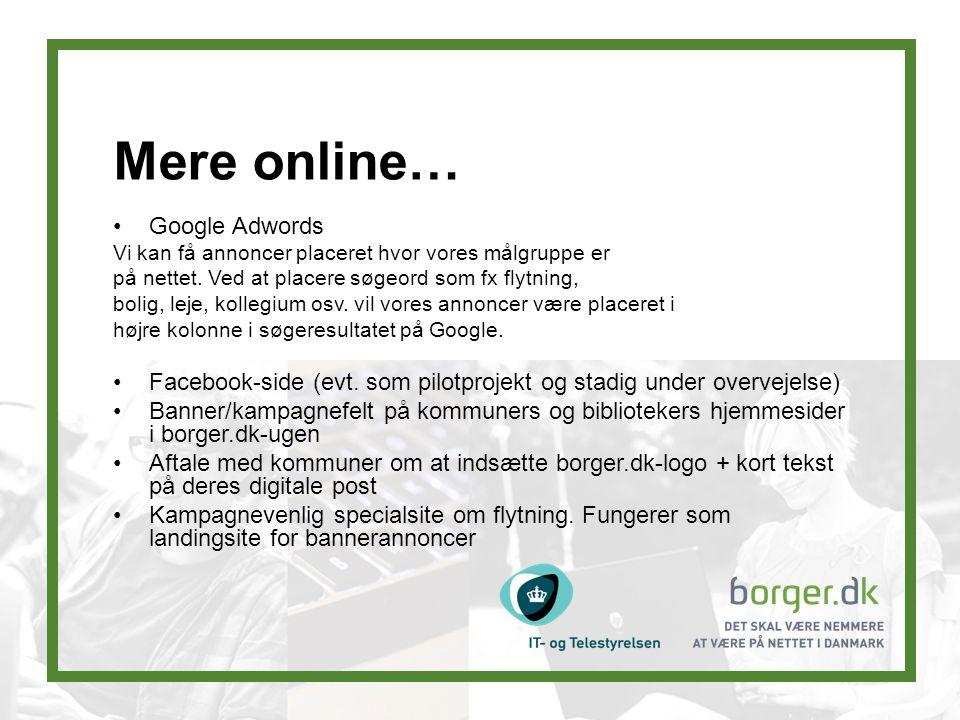 Mere online… Google Adwords Vi kan få annoncer placeret hvor vores målgruppe er på nettet.