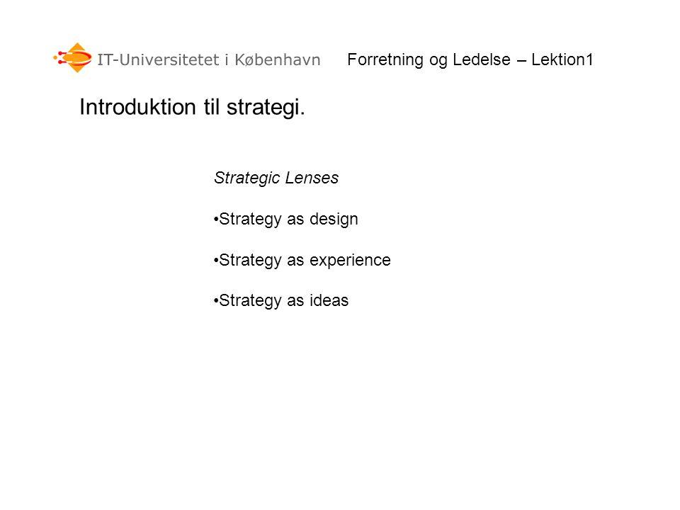 Forretning og Ledelse – Lektion1 Introduktion til strategi.