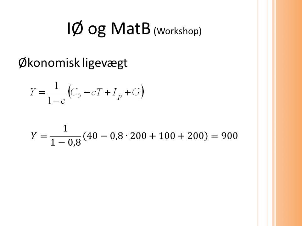 IØ og MatB (Workshop) Økonomisk ligevægt