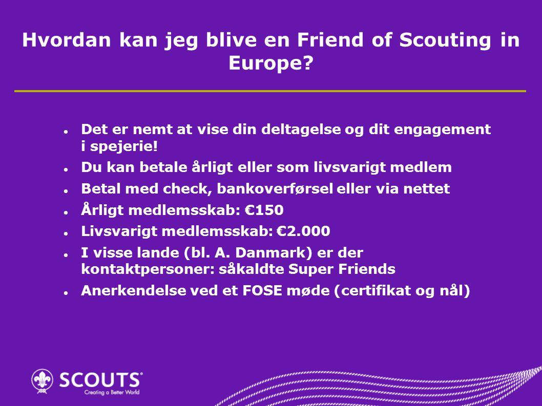 Hvordan kan jeg blive en Friend of Scouting in Europe.