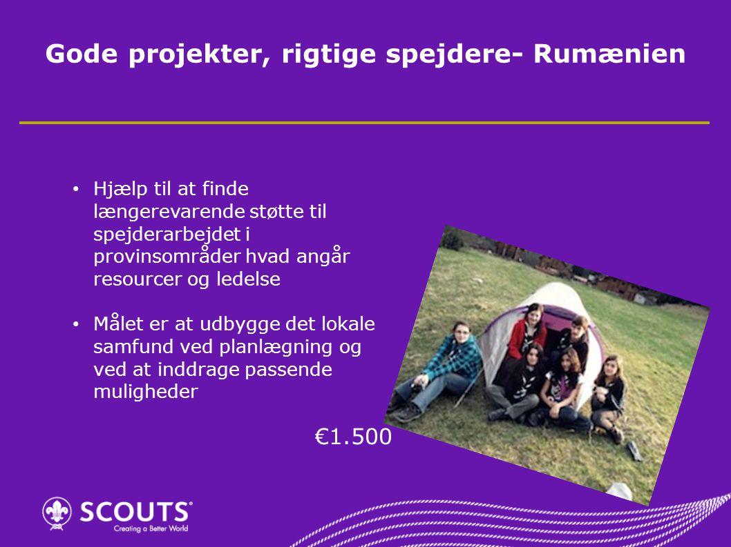Gode projekter, rigtige spejdere- Rumænien Hjælp til at finde længerevarende støtte til spejderarbejdet i provinsområder hvad angår resourcer og ledelse Målet er at udbygge det lokale samfund ved planlægning og ved at inddrage passende muligheder €1.500