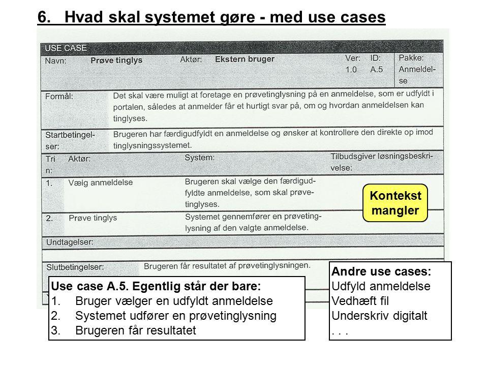 6. Hvad skal systemet gøre - med use cases Use case A.5.