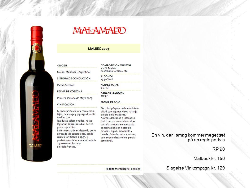 En vin, der i smag kommer meget tæt på en ægte portvin RP 90 Malbeck kr.