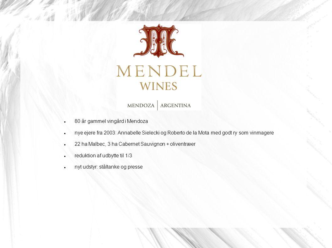 Mendel 80 år gammel vingård i Mendoza nye ejere fra 2003: Annabelle Sielecki og Roberto de la Mota med godt ry som vinmagere 22 ha Malbec, 3 ha Cabernet Sauvignon + oliventræer reduktion af udbytte til 1/3 nyt udstyr: ståltanke og presse