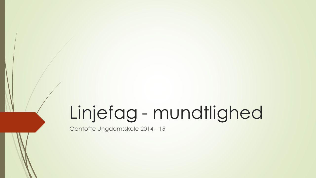 Linjefag - mundtlighed Gentofte Ungdomsskole 2014 - 15