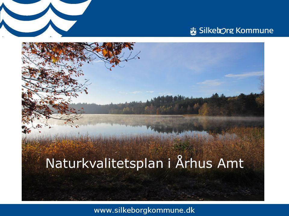 www.silkeborgkommune.dk Naturkvalitetsplan i Århus Amt