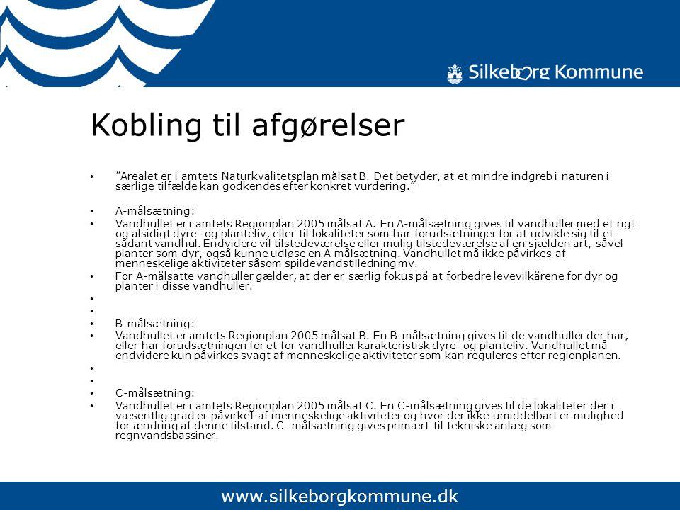 www.silkeborgkommune.dk Kobling til afgørelser Arealet er i amtets Naturkvalitetsplan målsat B.