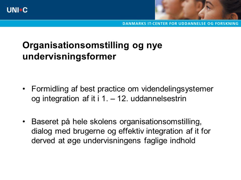 Organisationsomstilling og nye undervisningsformer Formidling af best practice om videndelingsystemer og integration af it i 1.