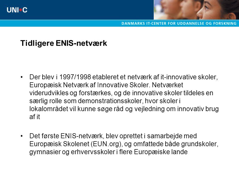Tidligere ENIS-netværk Der blev i 1997/1998 etableret et netværk af it-innovative skoler, Europæisk Netværk af Innovative Skoler.