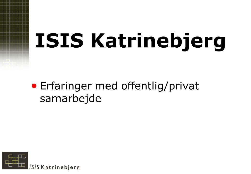 ISIS Katrinebjerg  Erfaringer med offentlig/privat samarbejde