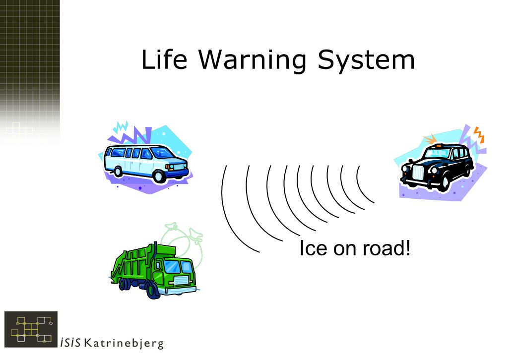 Life Warning System Ice on road!