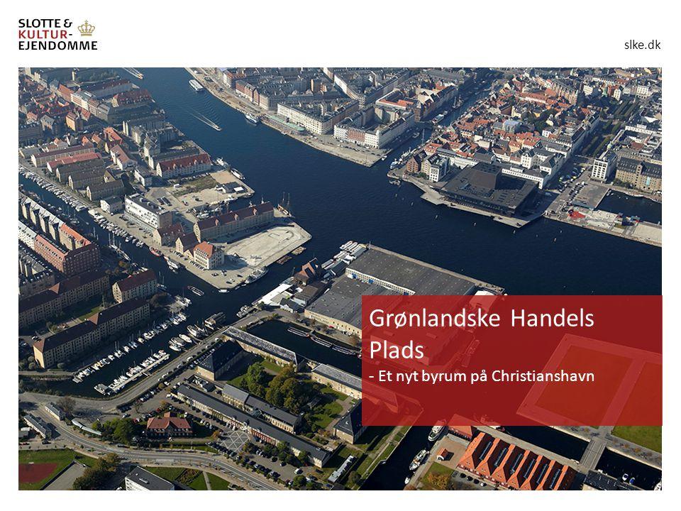 slke.dk Grønlandske Handels Plads - Et nyt byrum på Christianshavn