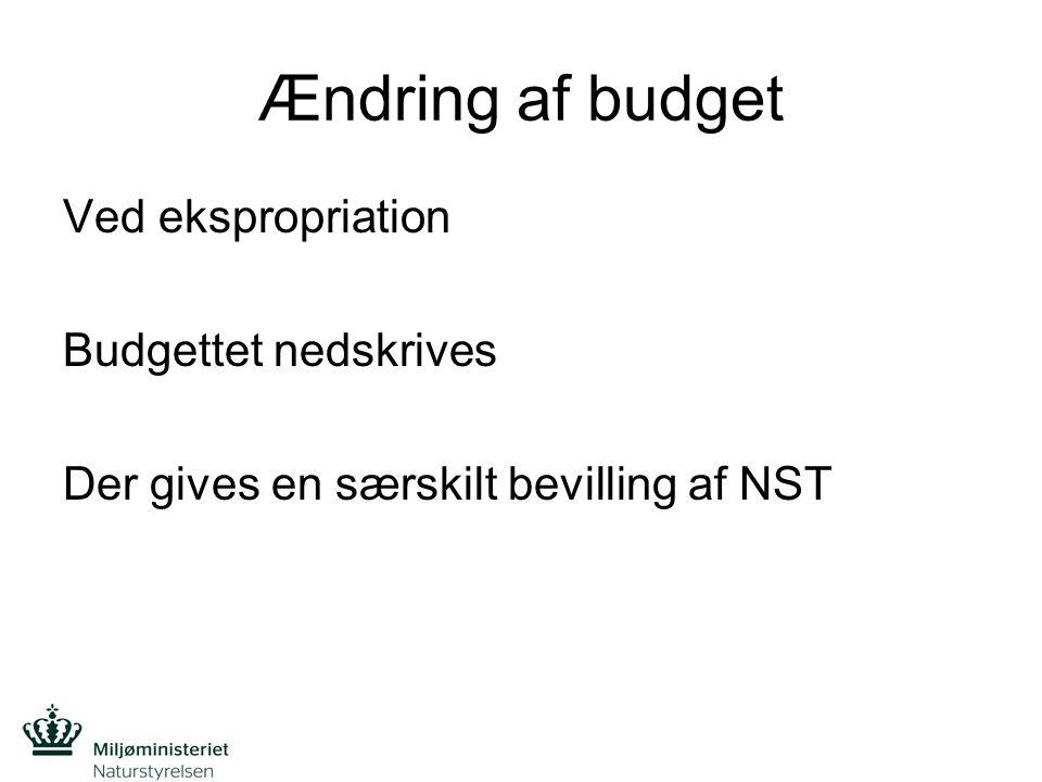 Ændring af budget Ved ekspropriation Budgettet nedskrives Der gives en særskilt bevilling af NST