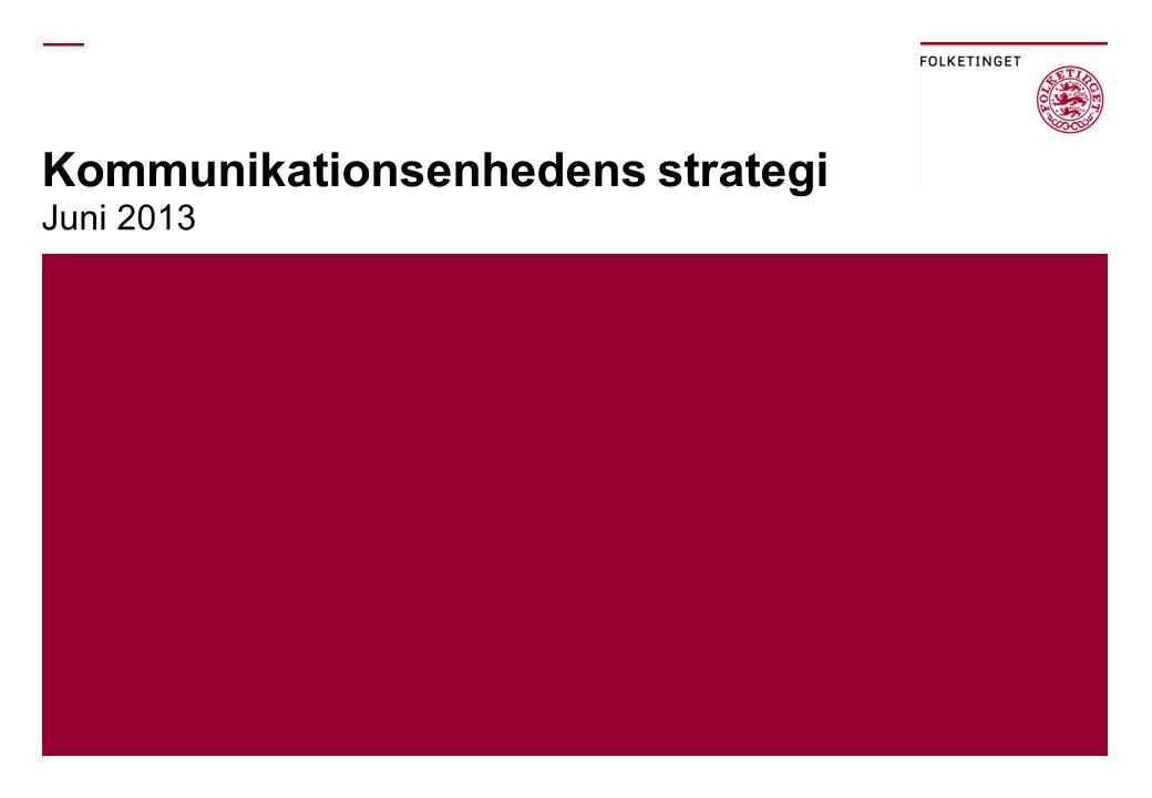 Kommunikationsenhedens strategi Juni 2013