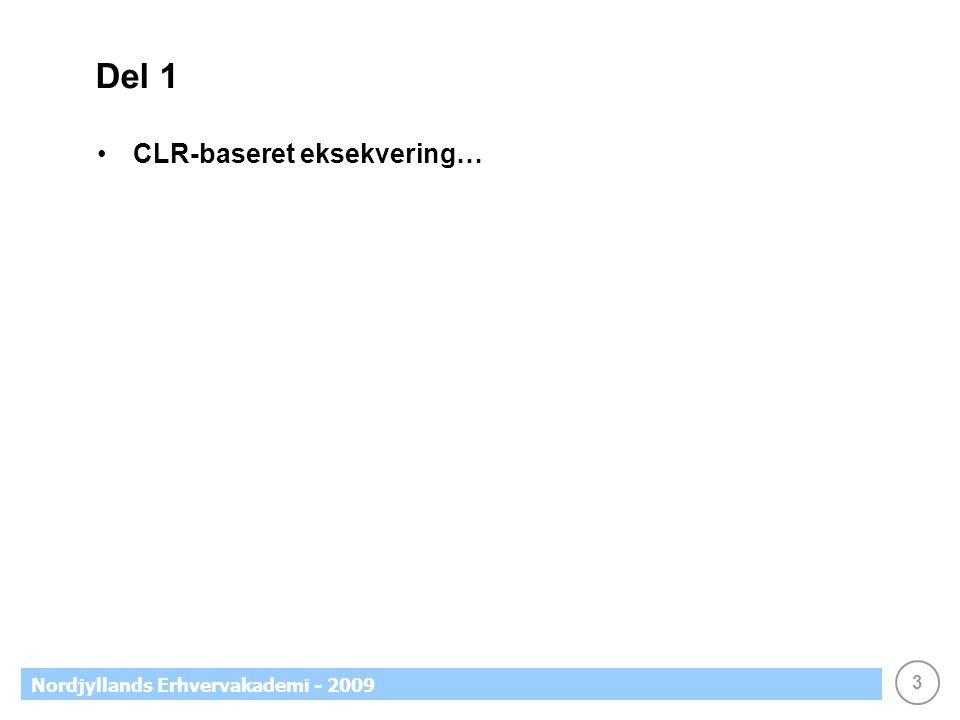 3 Nordjyllands Erhvervakademi - 2009 Del 1 CLR-baseret eksekvering…