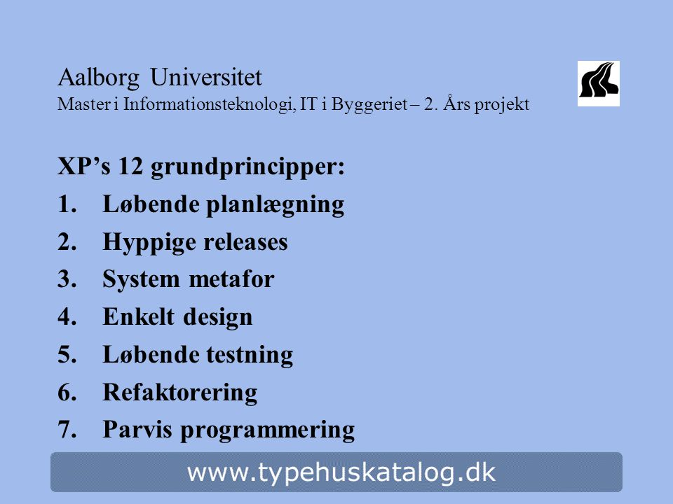 Aalborg Universitet Master i Informationsteknologi, IT i Byggeriet – 2.