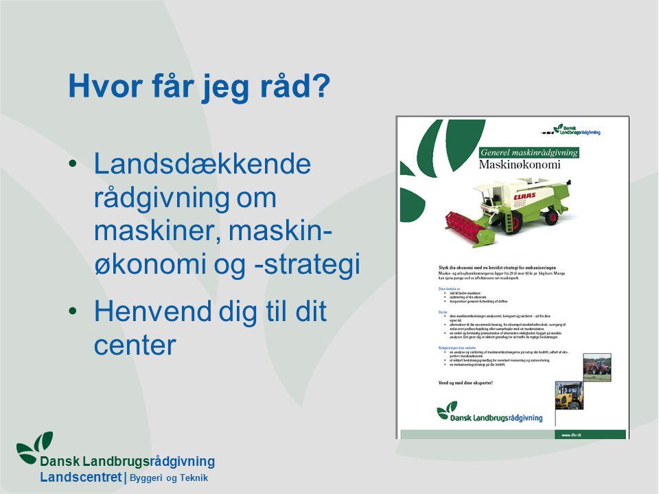 Dansk Landbrugsrådgivning Landscentret | Byggeri og Teknik Hvor får jeg råd.