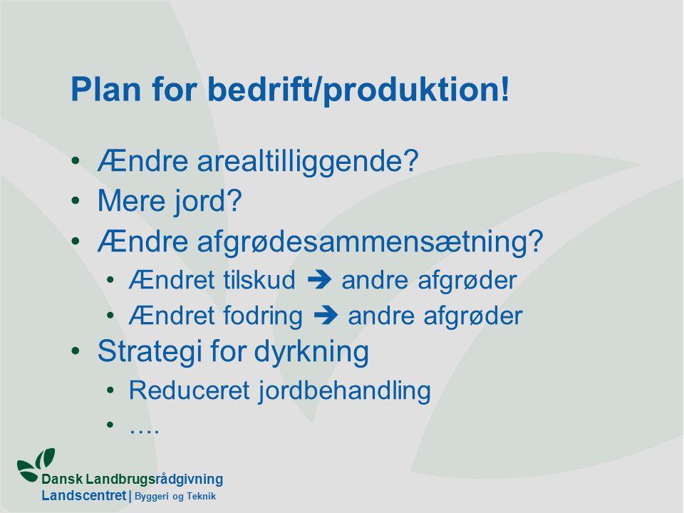 Dansk Landbrugsrådgivning Landscentret | Byggeri og Teknik Plan for bedrift/produktion.