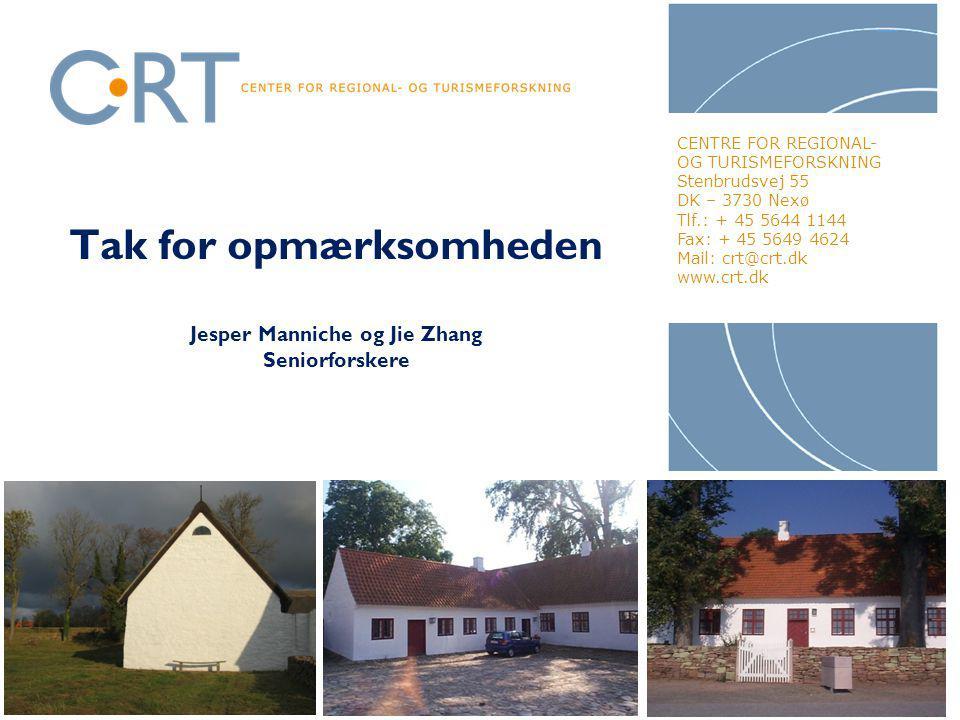 Tak for opmærksomheden Jesper Manniche og Jie Zhang Seniorforskere 7 CENTRE FOR REGIONAL- OG TURISMEFORSKNING Stenbrudsvej 55 DK – 3730 Nexø Tlf.: + 45 5644 1144 Fax: + 45 5649 4624 Mail: crt@crt.dk www.crt.dk