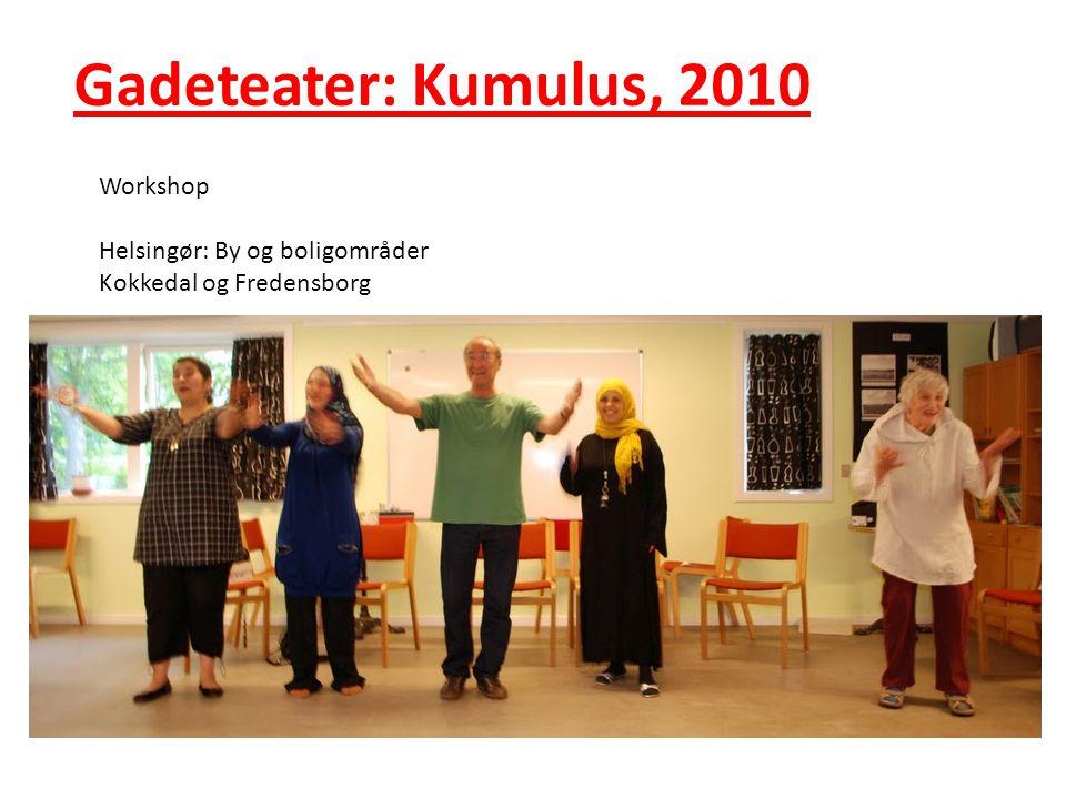 Gadeteater: Kumulus, 2010 Workshop Helsingør: By og boligområder Kokkedal og Fredensborg