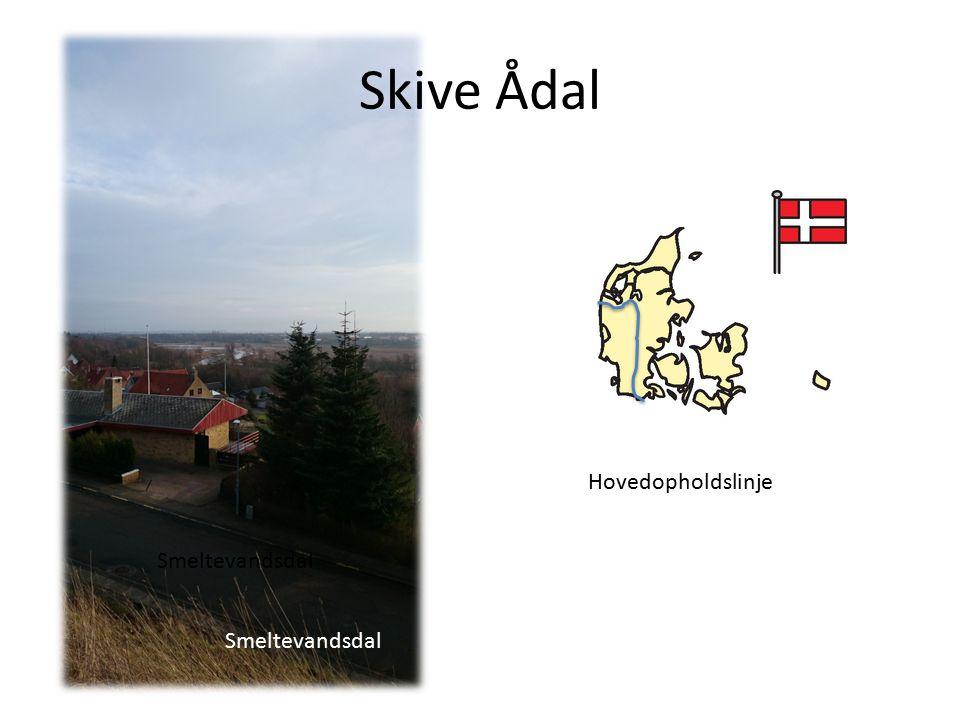 Skive Ådal Smeltevandsdal Hovedopholdslinje Smeltevandsdal