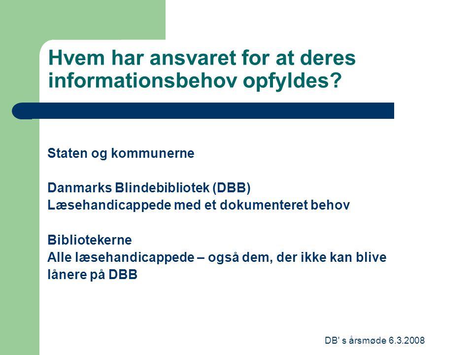 DB s årsmøde 6.3.2008 Hvem har ansvaret for at deres informationsbehov opfyldes.