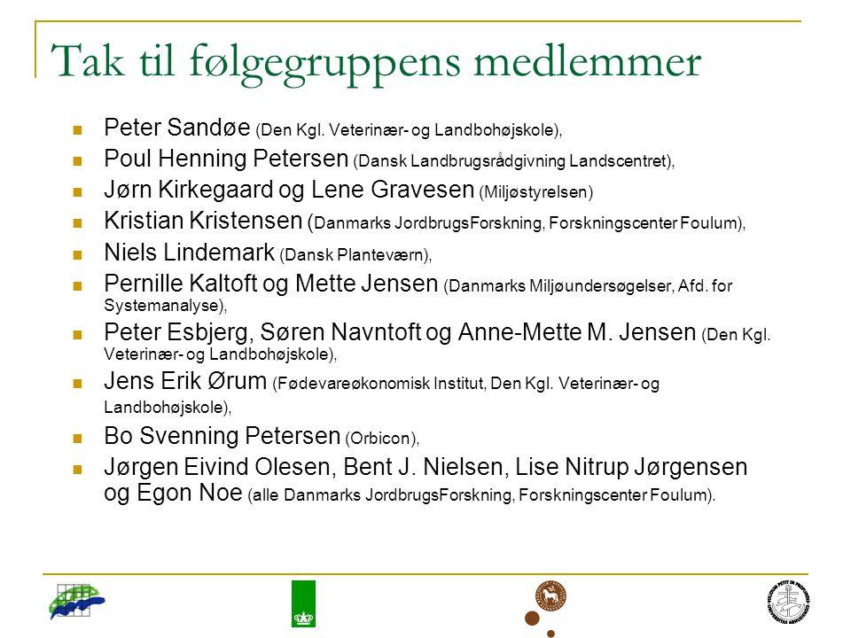 Tak til følgegruppens medlemmer Peter Sandøe (Den Kgl.
