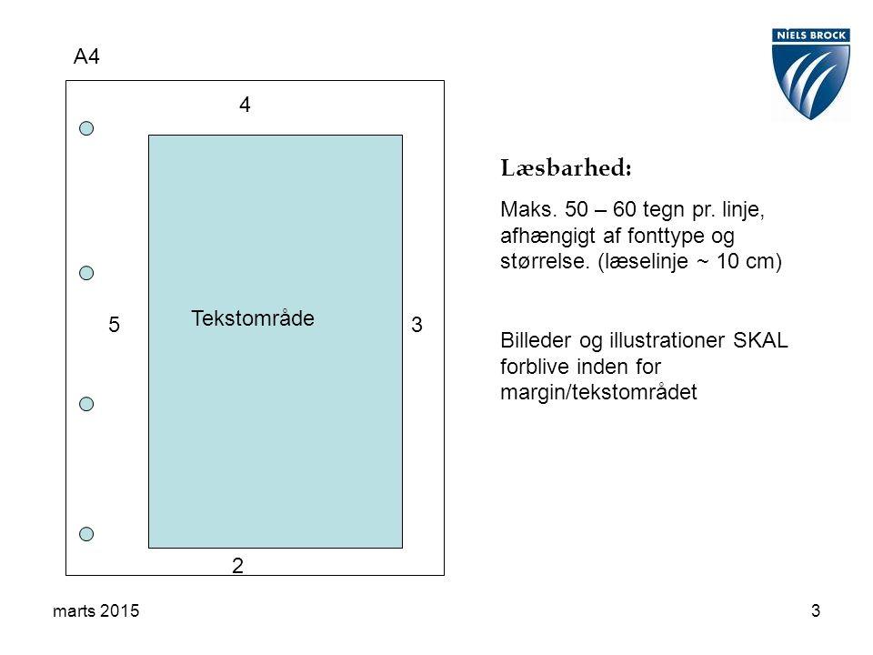 marts 20153 A4 2 3 4 5 Tekstområde Læsbarhed: Maks.