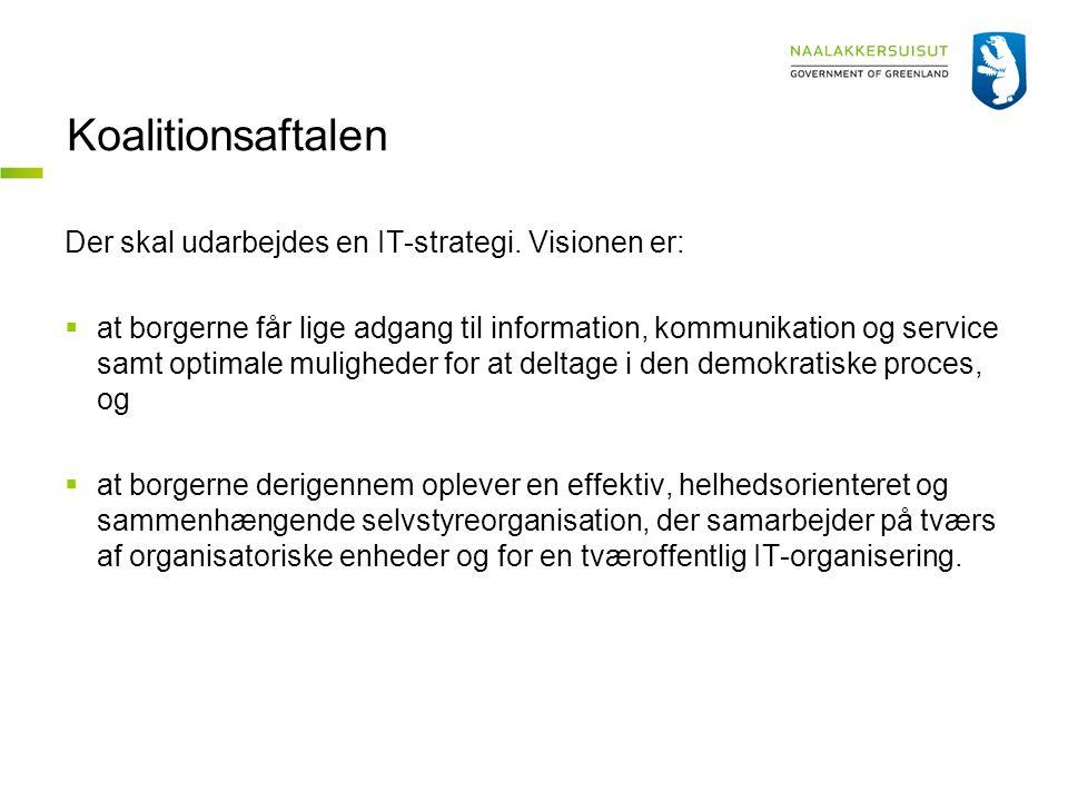 Koalitionsaftalen Der skal udarbejdes en IT-strategi.