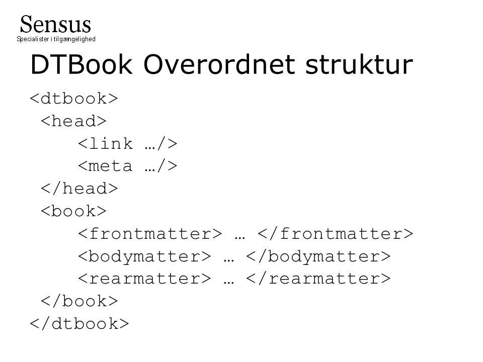 DTBook Overordnet struktur …