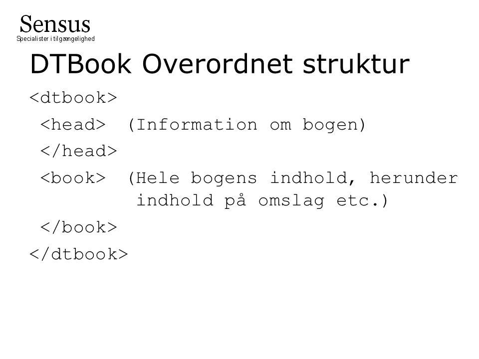 DTBook Overordnet struktur (Information om bogen) (Hele bogens indhold, herunder indhold på omslag etc.)