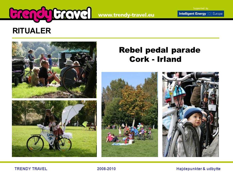 Højdepunkter & udbytteTRENDY TRAVEL2008-2010 RITUALER Rebel pedal parade Cork - Irland