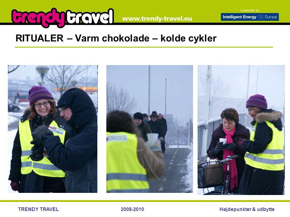 Højdepunkter & udbytteTRENDY TRAVEL2008-2010 RITUALER – Varm chokolade – kolde cykler